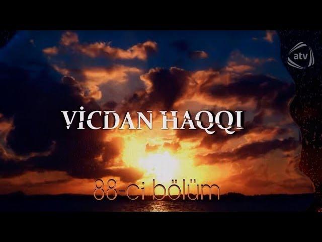 Vicdan haqq? (88-ci bölüm)