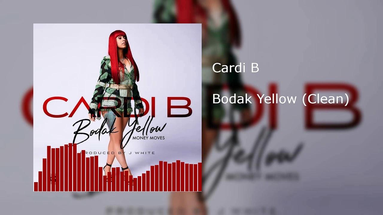 Cardi B Clean: Bodak Yellow (Clean)