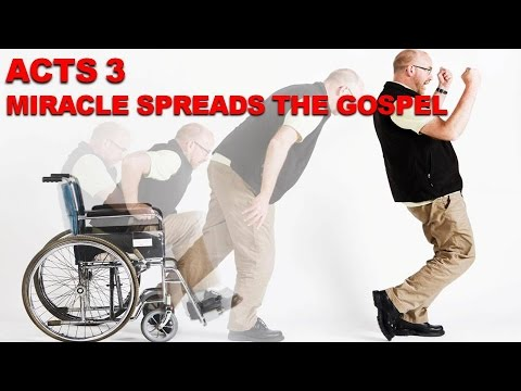 Miracles Spread the News About Jesus - Acts 3 Study