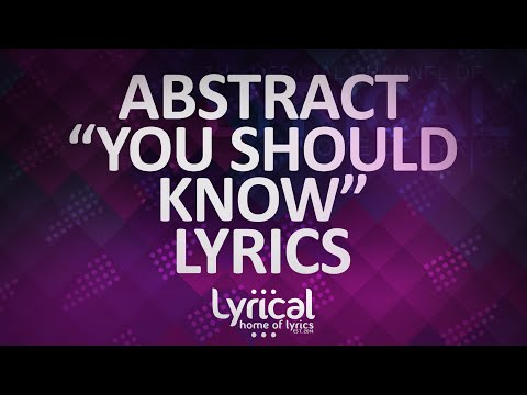 Abstract - You Should Know (prod. CRYO Music) Lyrics
