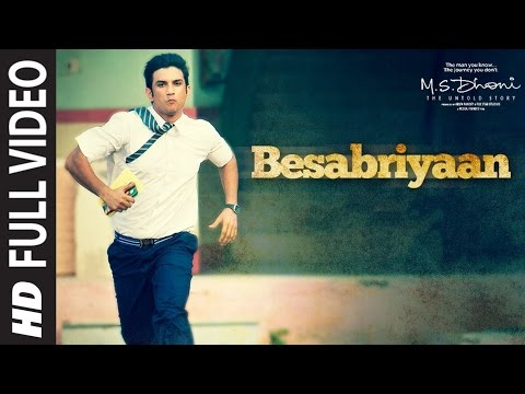 BESABRIYAAN Full Video Song | M. S. DHONI - THE UNTOLD STORY | Sushant Singh Rajput