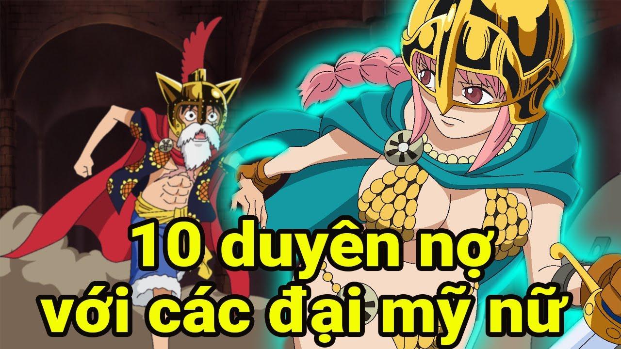 Luffy Và 10 Duyên Nợ Với Các Đại Mỹ Nữ