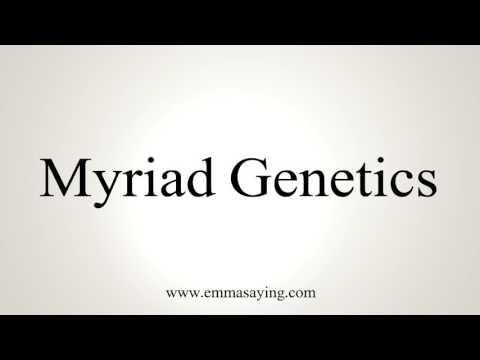 How To Pronounce Myriad Genetics