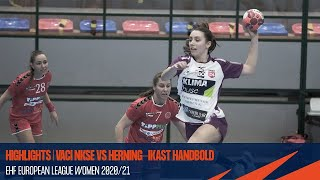 HIGHLIGHTS | Vaci NKSE vs Herning-Ikast Handbold | Round 3 | EHF European League Women