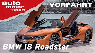 BMW i8 Roadster (2018): Der Sportwagen der Zukunft? - Vorfahrt I auto motor und sport channel