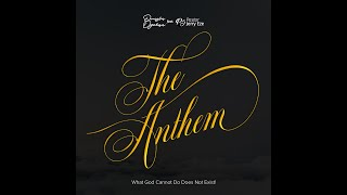 The Anthem (What GOD Caฑnot Do Does not Exist) x Pst Jerry Eze