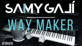 Samy Galí - Way Maker (Solo Piano Cover | Sinach)