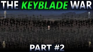 The Keyblade War Part #2 ~ KH Union χ[Cross]