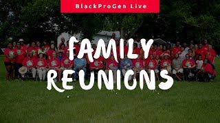 BlackProGen LIVE! Ep 49: It's a Family Reunion: From Planning to Renewed Bonds thumbnail