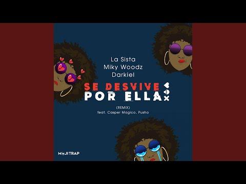 Se Desvive Por Ella (feat. Pusho, Casper Magico, Miky Woodz & Darkiel)