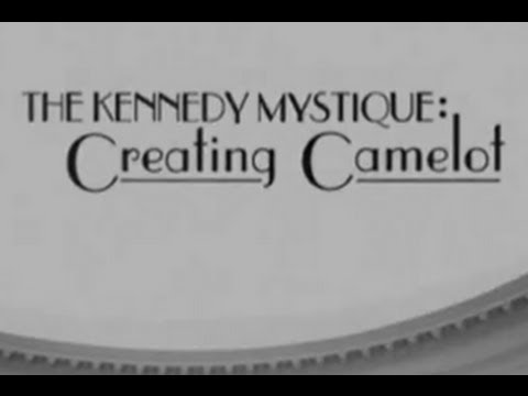 """""""THE KENNEDY MYSTIQUE: CREATING CAMELOT"""" (2004)"""