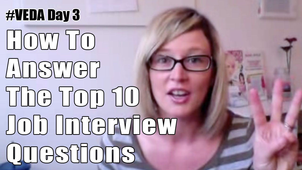 how to answer the top 10 job interview questions veda 3 30 how to answer the top 10 job interview questions veda 3 30 days of career tips