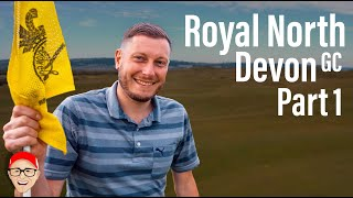 ROYAL NORTH DEVON GC PART 1 - IT'S MAAAAATT