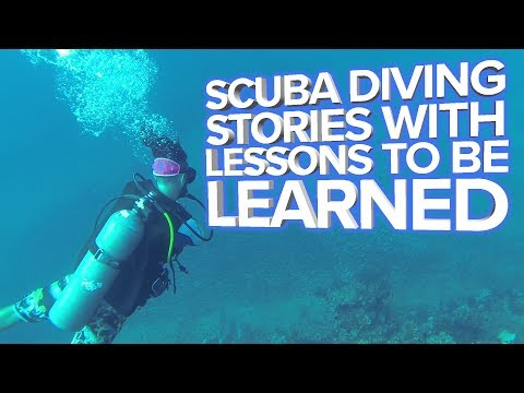 Scuba Diving Stories With Lessons To Be Learned