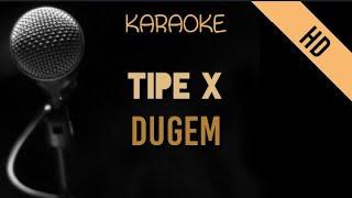 Tipe X - Dugem   HD Karaoke