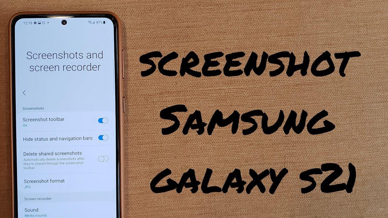 How to screenshot on a samsung galaxy s21