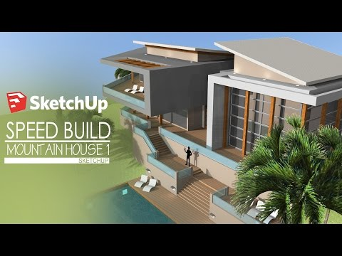 Sketchup - Speed Build - Modern Mountain House 1