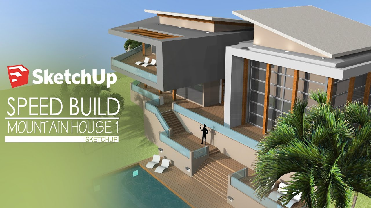 Modern Mountain House Sketchup Speed Build Modern Mountain House 1 Youtube