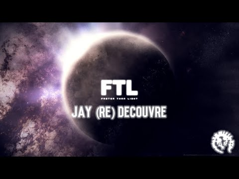 [FR] Jay (re) Découvre : FTL - Faster...