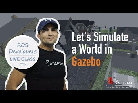 ROS Developers Live Class n18: Create a Gazebo World