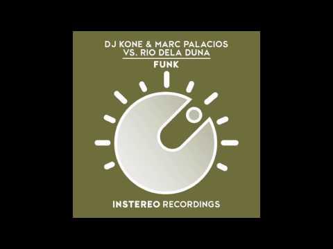 DJ Kone & Marc Palacios Vs. Rio Dela Duna - Funk