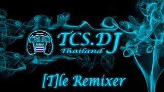แสบดากแดนซ์ REMIX[146][T]leRemixer-[TCS]