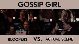 gossip girl bloopers vs. actual scene (ALL SEASONS)