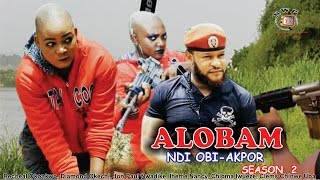 Alobam Season 2  - 2016 Latest Nollywood Igbo Movie