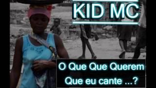 Kid Mc - O Que Que Querem Que Eu Cante
