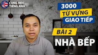 3000 Từ phải biết cho giao tiếp hằng ngày - Bài 2: Nhà bếp (p1) - Phù hợp cho người Việt ở Hải Ngoại