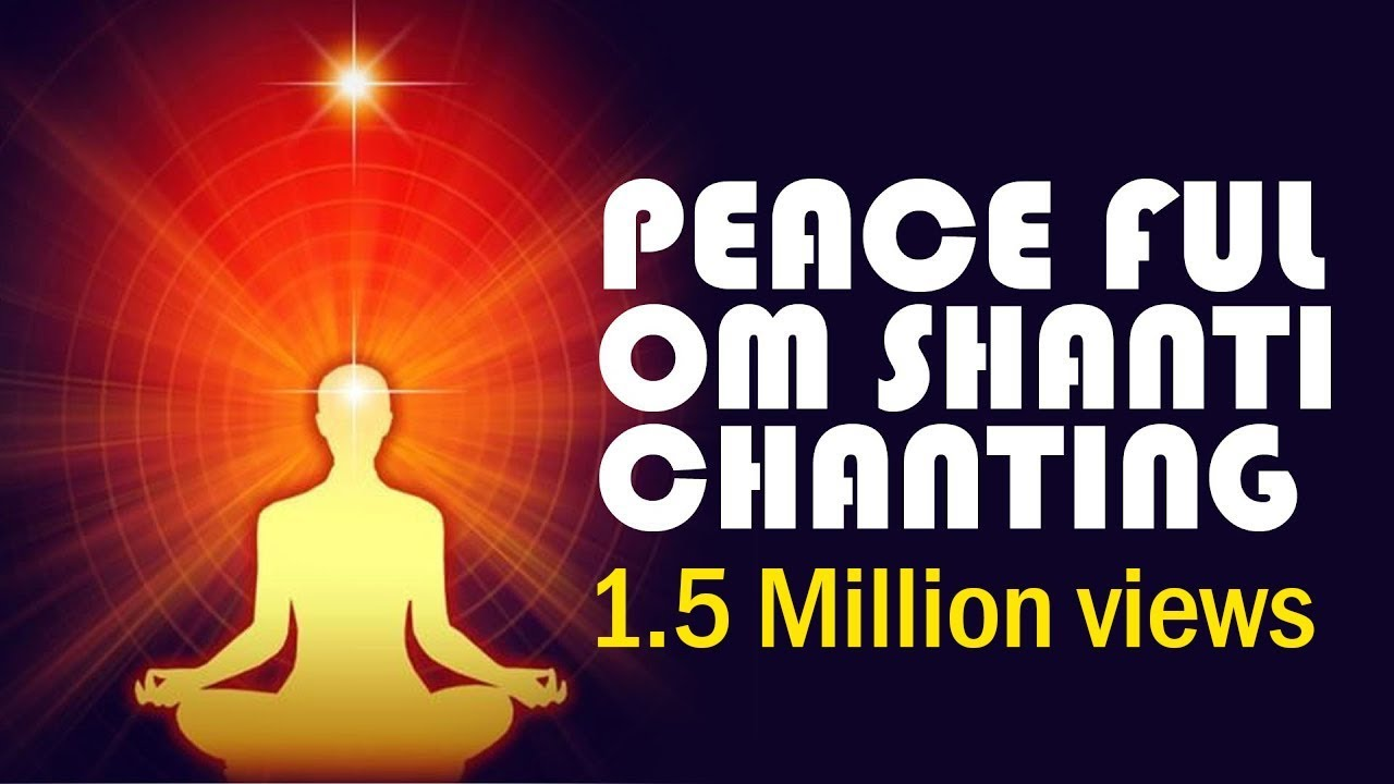 Om Shanti Chanting Peaceful Music For Meditation Shivajyothi Media Youtube