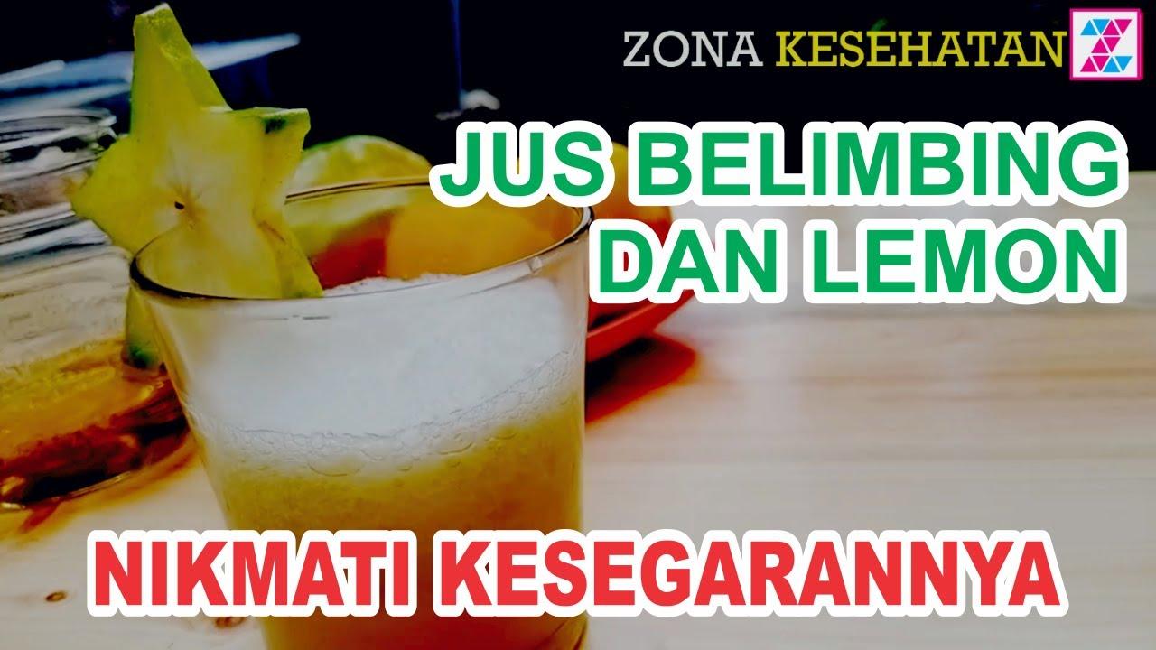 DIY Jus Belimbing campur Lemon baik untuk kesehatan