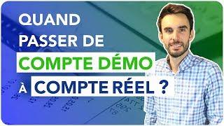 TRADING : Quand passer de COMPTE DÉMO à COMPTE RÉEL ?