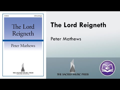 The Lord Reigneth (SATB) - Peter Mathews
