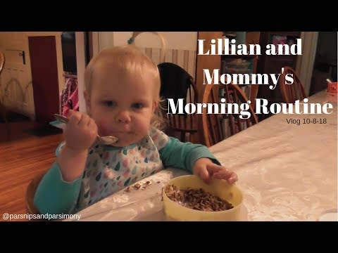 10-8-18 Lillian And Mommy's Morning Routine