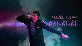 ATANAS KOLEV - #АЙ-АЙ-АЙ