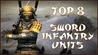 TOP 8 SWORD INFANTRY UNITS Total War Shogun 2