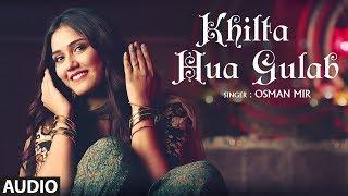 Teri Khushboo : Khilta Hua Gulab Full Audio Song | Osman Mir