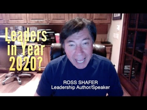 WHO WILL LEAD COMPANIES IN YEAR 2020? | Ross Shafer | Leadership Author Keynote Speaker