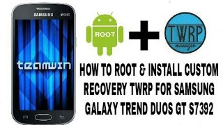 How to root & install Twrp for Samsung Galaxy trend gt s7392