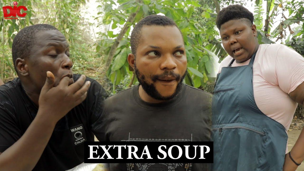 Extra Soup - Denilson Igwe Comedy