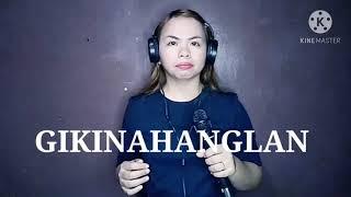 GIKINAHANGLAN KA (Lyrics) |Covered By Sis. Ethel