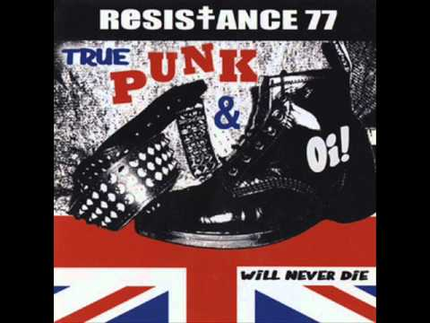 Resistance 77 - True Punk and Oi!
