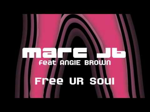Marc JB feat Angie Brown-Free UR Soul