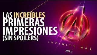 ¡Amazing! PRIMERAS IMPRESIONES SIN SPOILERS de Vengadores: INFINITY WAR.