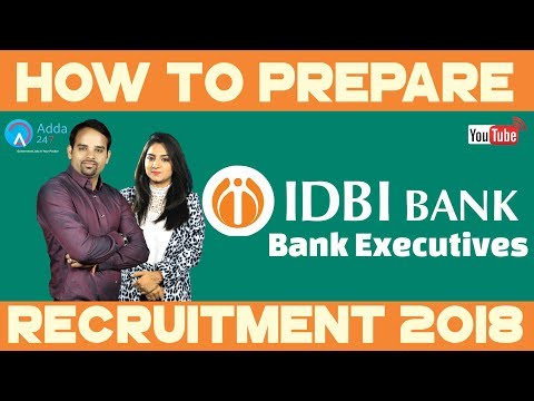 How To Prepare For IDBI Bank Executives Recruitment 2018 | Vacancy 760