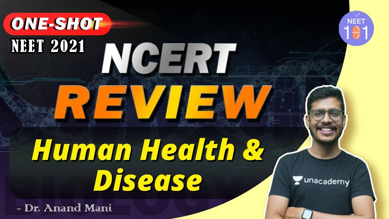 Human Health & Disease | NCERT Review | NEET 2021 | Dr. Anand Mani