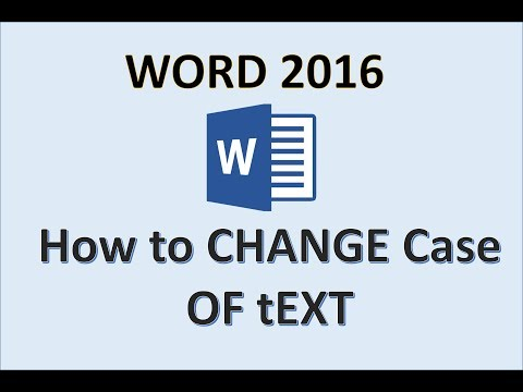 Word 2016 - Change Case Tutorial - How to Change To Uppercase Lowercase Capitalize Each Word Toggle