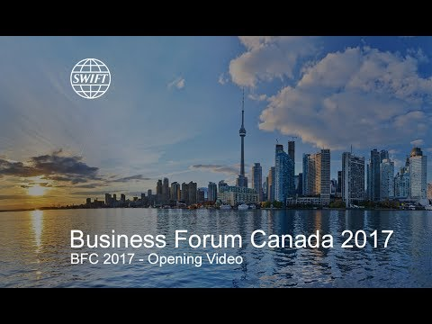 SWIFT Business Forum Canada 2017 - Opening video