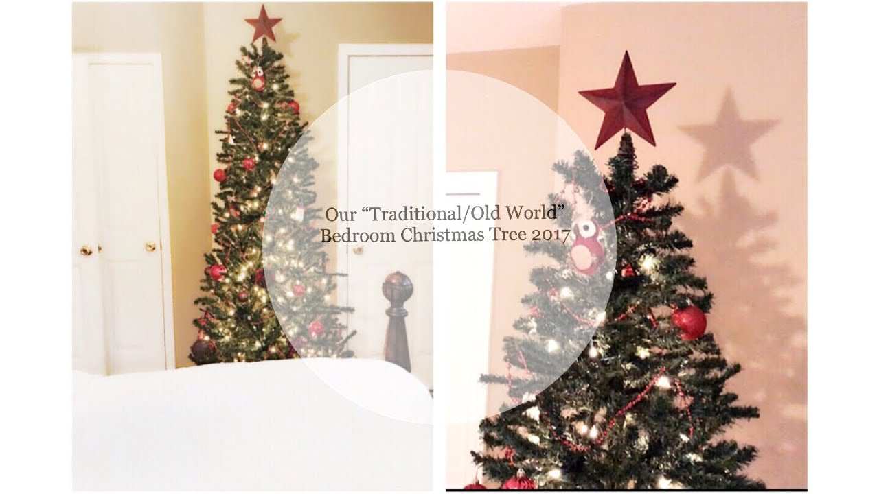"""Our """"Traditional/Old World"""" Bedroom Christmas Tree 2017 - YouTube"""